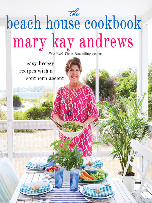 Title details for The Beach House Cookbook by Mary Kay Andrews - Available
