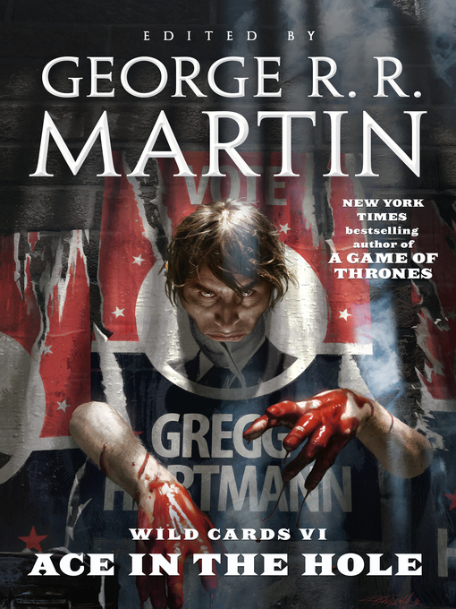 Title details for Wild Cards VI--Ace in the Hole by George R. R. Martin - Wait list