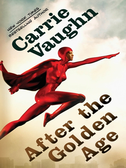 Title details for After the Golden Age by Carrie Vaughn - Wait list