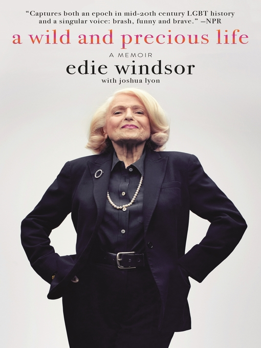 Title details for A Wild and Precious Life by Edie Windsor - Available