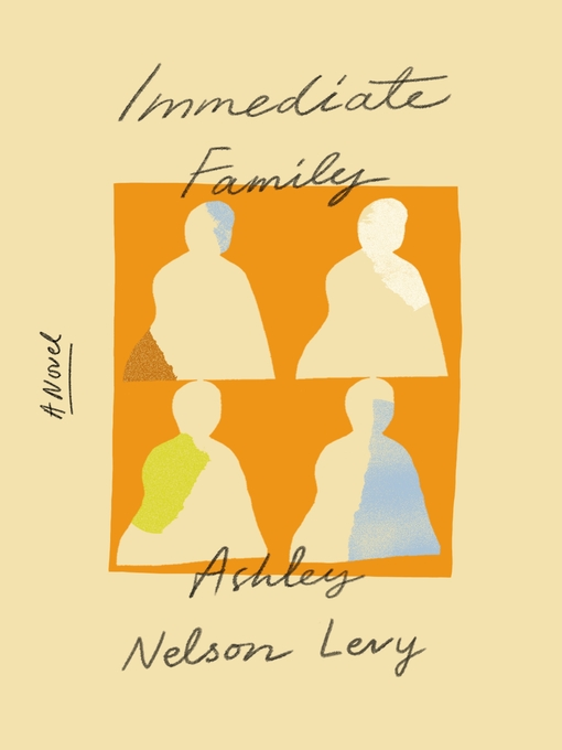 Title details for Immediate Family by Ashley Nelson Levy - Available
