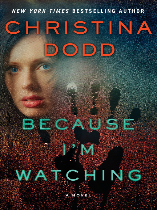 Title details for Because I'm Watching by Christina Dodd - Wait list