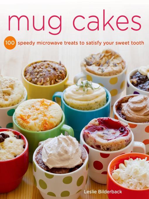 Title details for Mug Cakes by Leslie Bilderback - Available
