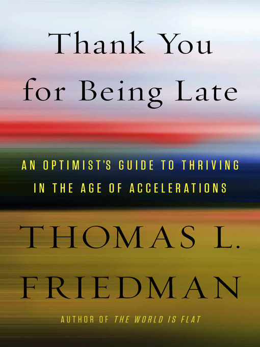 Title details for Thank You for Being Late by Thomas L. Friedman - Available