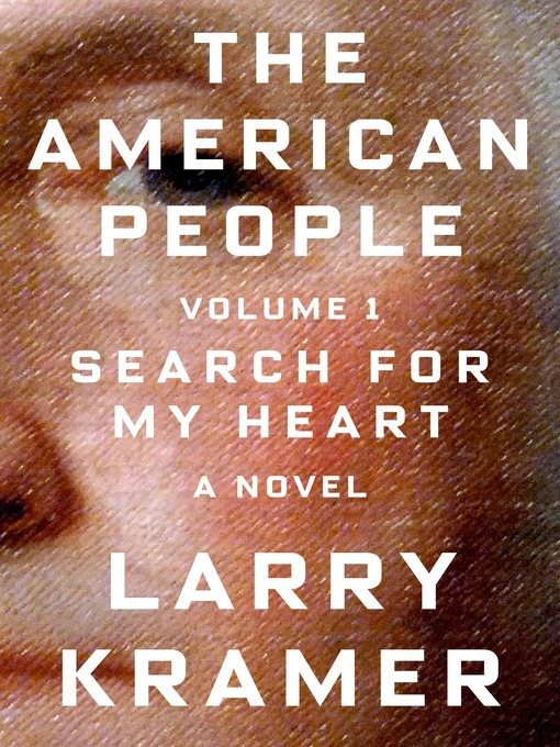 Title details for The American People, Volume 1 by Larry Kramer - Wait list