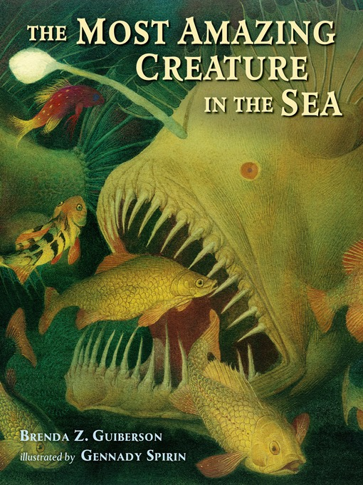 Title details for The Most Amazing Creature in the Sea by Brenda Z. Guiberson - Available