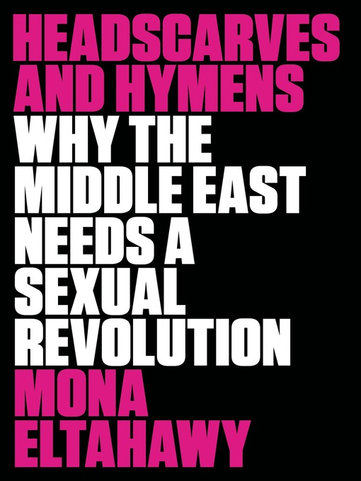 Title details for Headscarves and Hymens by Mona Eltahawy - Wait list