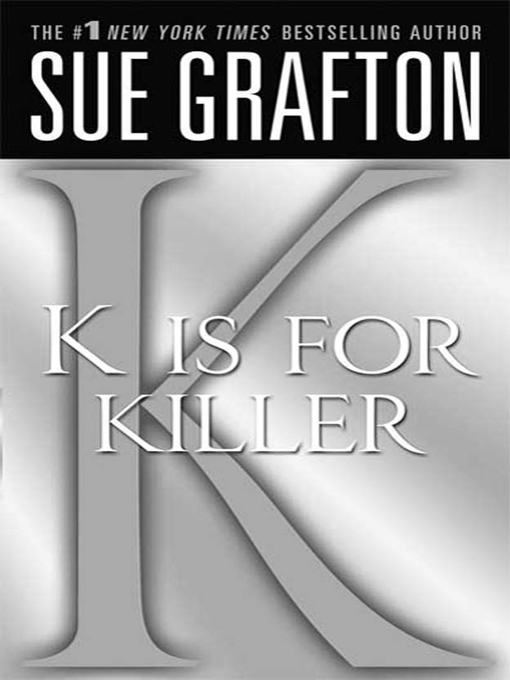 "Title details for ""K"" is for Killer by Sue Grafton - Available"