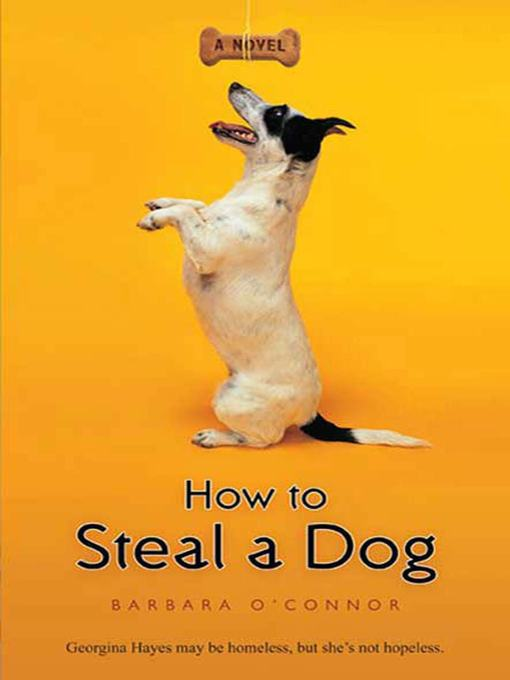 Title details for How to Steal a Dog by Barbara O'Connor - Available