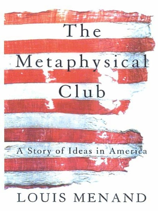 Title details for The Metaphysical Club by Louis Menand - Available