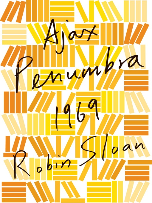 Title details for Ajax Penumbra 1969 by Robin Sloan - Wait list
