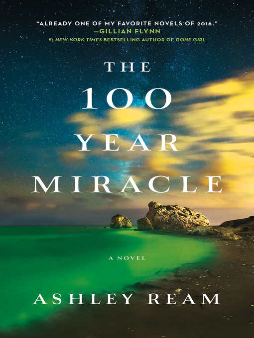Title details for The 100 Year Miracle by Ashley Ream - Wait list