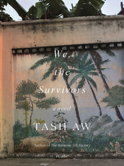 Title details for We, the Survivors by Tash Aw - Wait list