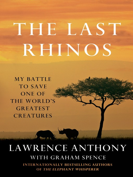 Title details for The Last Rhinos by Lawrence Anthony - Wait list