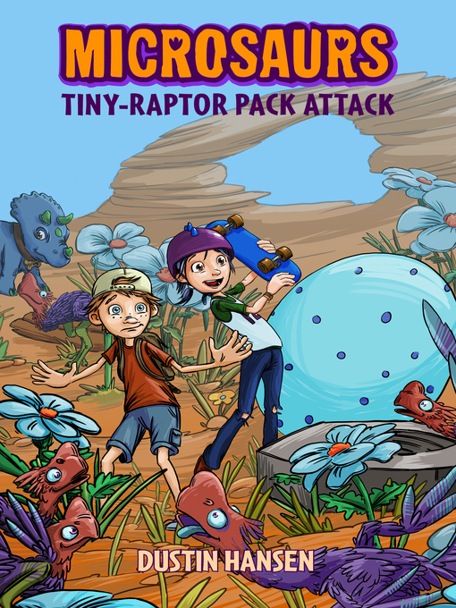Title details for Microsaurs--Tiny-Raptor Pack Attack by Dustin Hansen - Available
