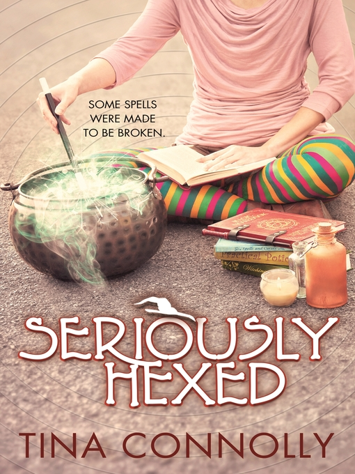 Title details for Seriously Hexed by Tina Connolly - Wait list