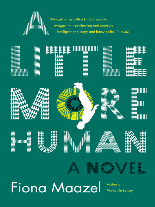 Title details for A Little More Human by Fiona Maazel - Wait list