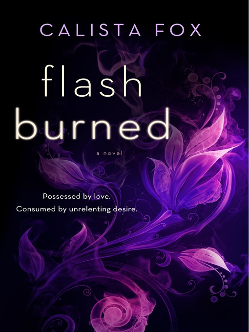 Title details for Flash Burned--A Novel by Calista Fox - Available