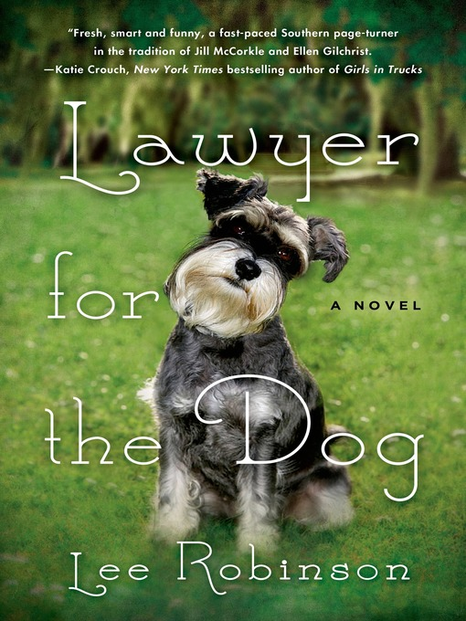 Title details for Lawyer for the Dog--A Novel by Lee Robinson - Wait list