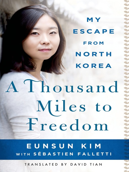Title details for A Thousand Miles to Freedom by Eunsun Kim - Wait list