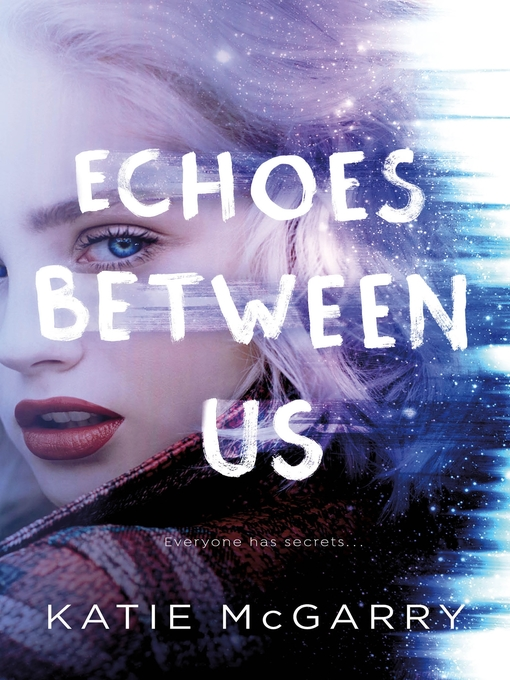 Title details for Echoes Between Us by Katie McGarry - Wait list