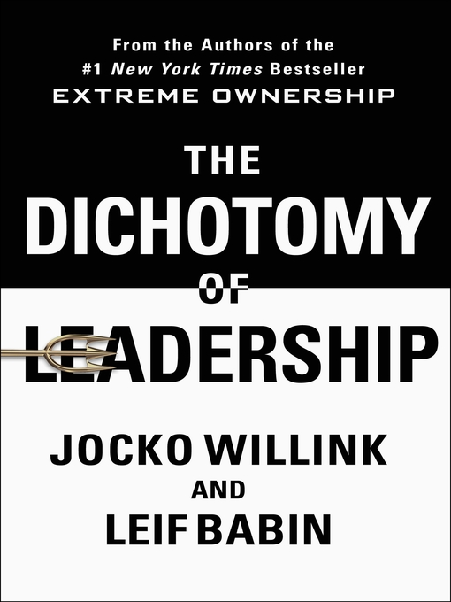 Title details for The Dichotomy of Leadership by Jocko Willink - Available