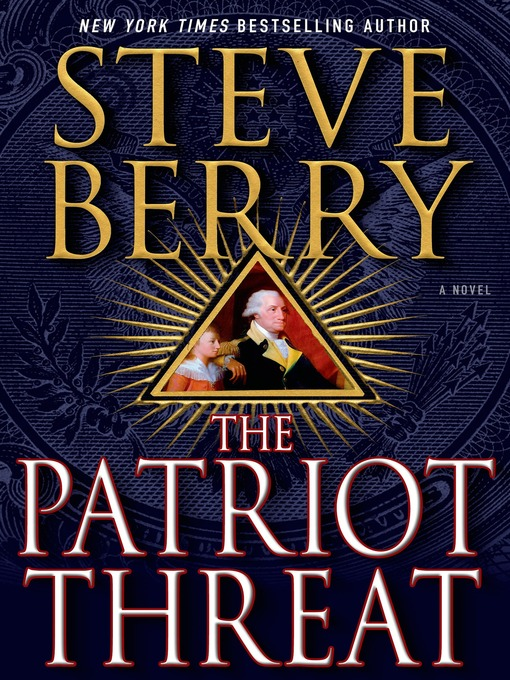 Title details for The Patriot Threat by Steve Berry - Available