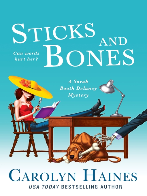 Title details for Sticks and Bones by Carolyn Haines - Available