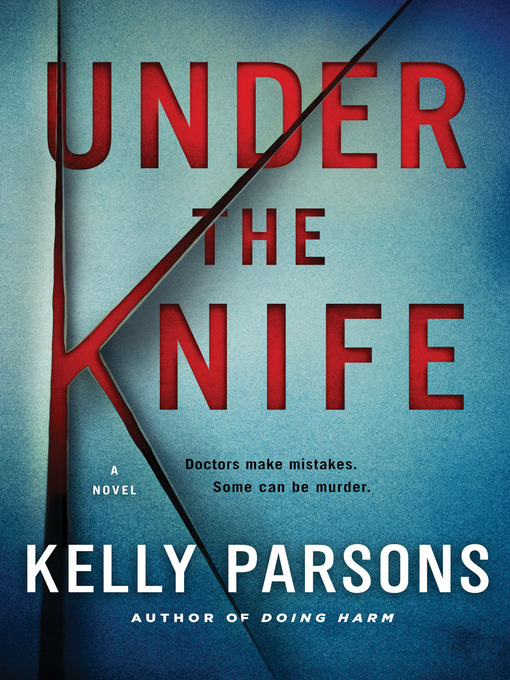 Title details for Under the Knife by Kelly Parsons - Wait list