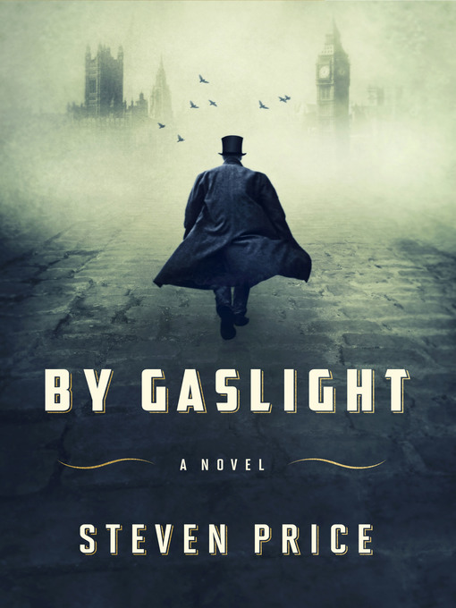 Title details for By Gaslight by Steven Price - Wait list