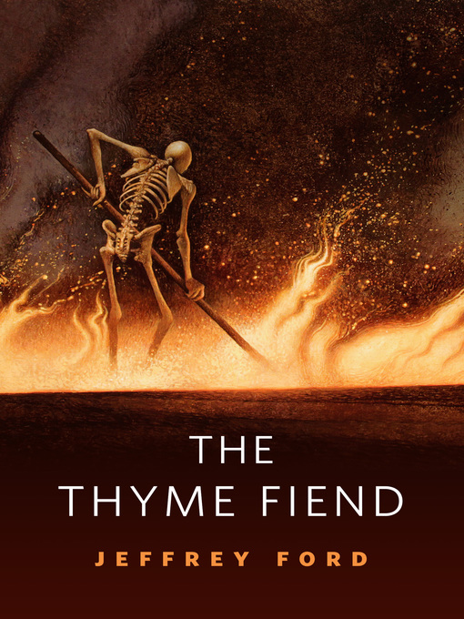 Title details for The Thyme Fiend by Jeffrey Ford - Available