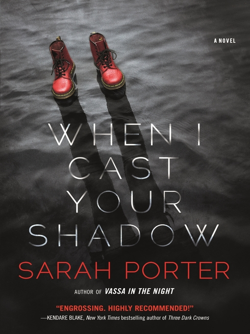 Title details for When I Cast Your Shadow by Sarah Porter - Wait list