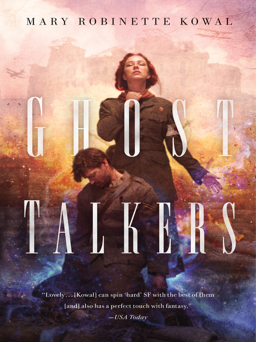 Title details for Ghost Talkers by Mary Robinette Kowal - Available