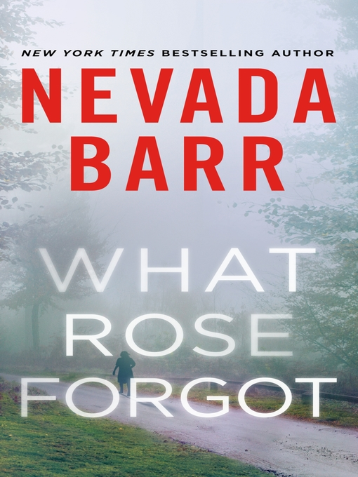 Title details for What Rose Forgot by Nevada Barr - Available