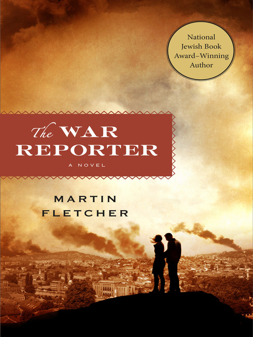 Title details for The War Reporter by Martin Fletcher - Wait list