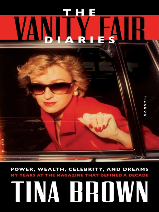 Title details for The Vanity Fair Diaries by Tina Brown - Wait list