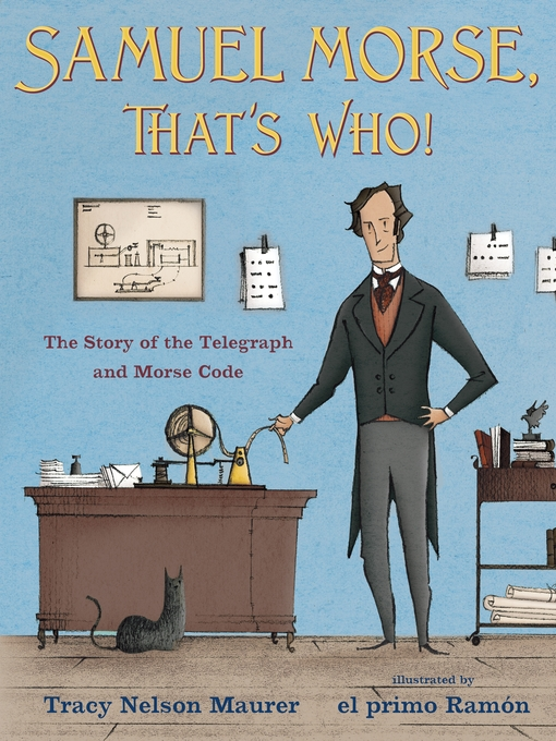Title details for Samuel Morse, That's Who! by Tracy Nelson Maurer - Wait list