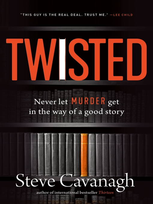 Title details for Twisted by Steve Cavanagh - Wait list
