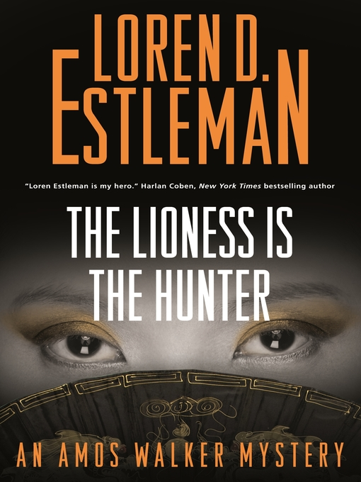 Title details for The Lioness Is the Hunter by Loren D. Estleman - Available