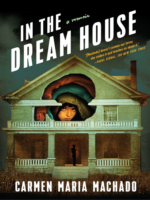 Title details for In the Dream House by Carmen Maria Machado - Available
