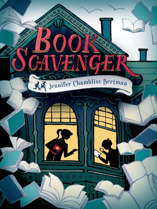 Title details for Book Scavenger by Jennifer Chambliss Bertman - Available