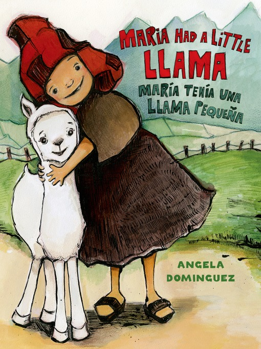 Title details for Maria Had a Little Llama / María Tenía Una Llamita by Angela Dominguez - Available
