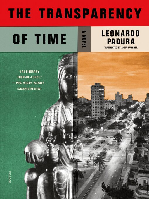 Title details for The Transparency of Time--A Novel by Leonardo Padura - Available
