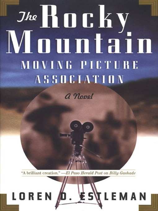 Title details for The Rocky Mountain Moving Picture Association by Loren D. Estleman - Available