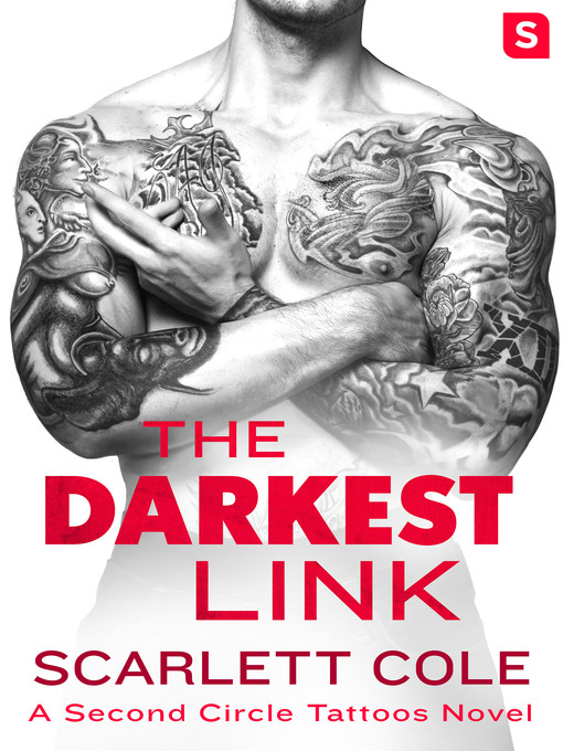 Title details for The Darkest Link--A Second Circle Tattoos Novel by Scarlett Cole - Wait list