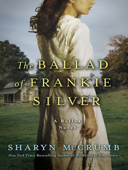 Title details for The Ballad of Frankie Silver by Sharyn McCrumb - Available