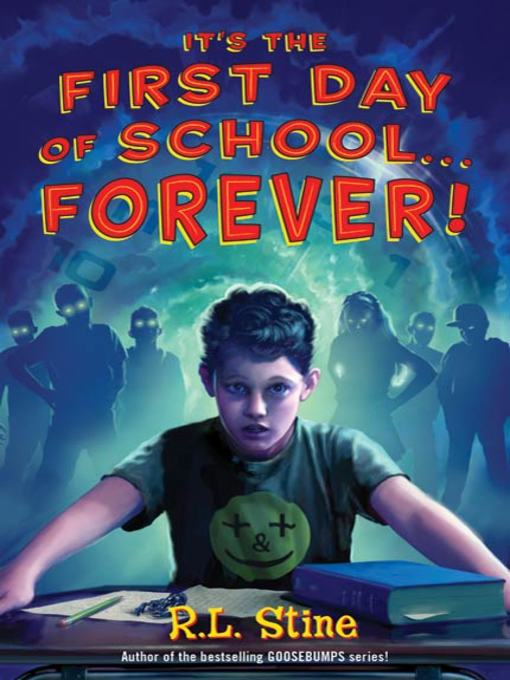 Title details for It's the First Day of School...Forever! by R. L. Stine - Wait list