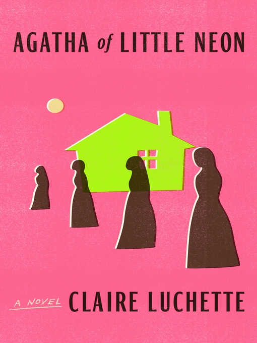 Title details for Agatha of Little Neon by Claire Luchette - Wait list