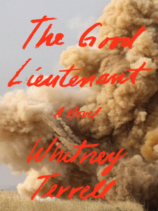 Title details for The Good Lieutenant by Whitney Terrell - Available