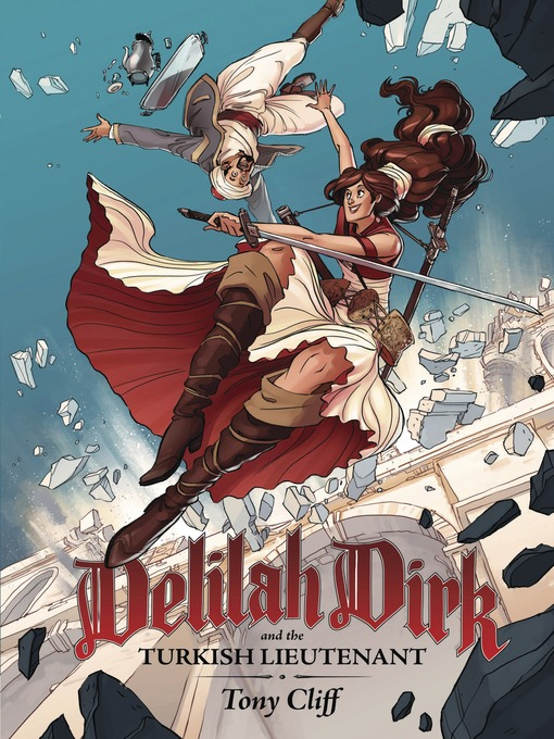 Title details for Delilah Dirk and the Turkish Lieutenant by Tony Cliff - Wait list